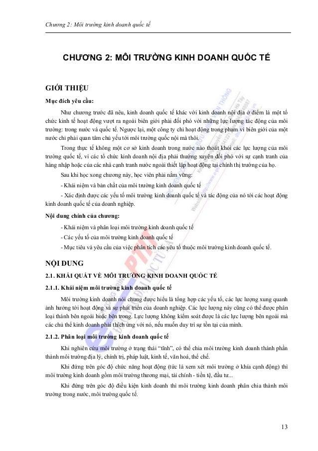 Chương 2: Môi trường kinh doanh quốc tế 13 CHƯƠNG 2: MÔI TRƯỜNG KINH DOANH QUỐC TẾ GIỚI THIỆU Mục đích yêu cầu: Như chương...