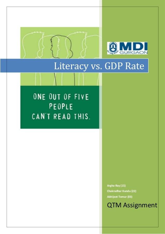 Literacy vs. GDP Rate  Argha Ray (15) Chakradhar Kundu (22) Abhijeet Tomar (03)  QTM Assignment