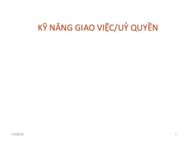 KỸ NĂNG GIAO VIỆC/UỶ QUYỀN 1/4/2010 1