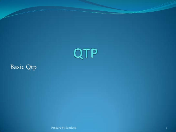 Basic Qtp            Prepare By Sandeep   1