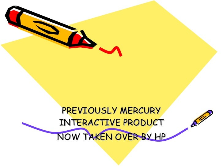 PREVIOUSLY MERCURY INTERACTIVE PRODUCT NOW TAKEN OVER BY HP