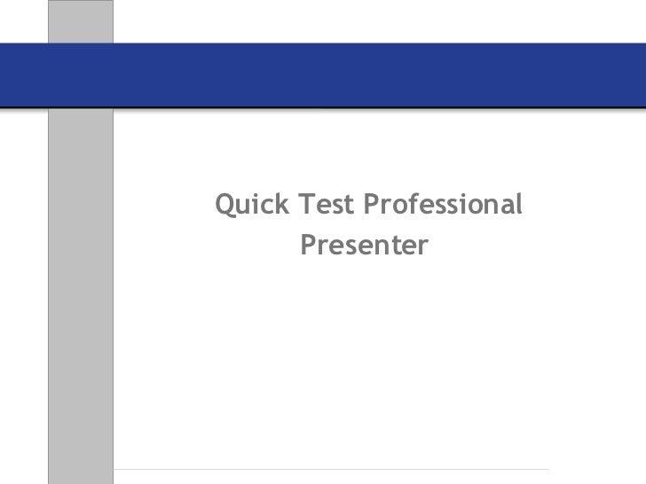Quick Test Professional Presenter