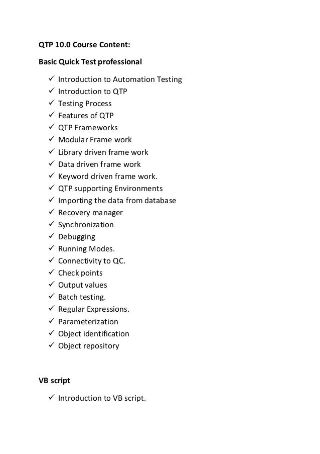 QTP 10.0 Course Content: Basic Quick Test professional  Introduction to Automation Testing  Introduction to QTP  Testin...
