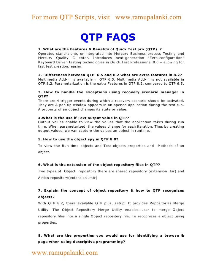 For more QTP Scripts, visit www.ramupalanki.com                         QTP FAQS 1. What are the Features & Benefits of Qu...