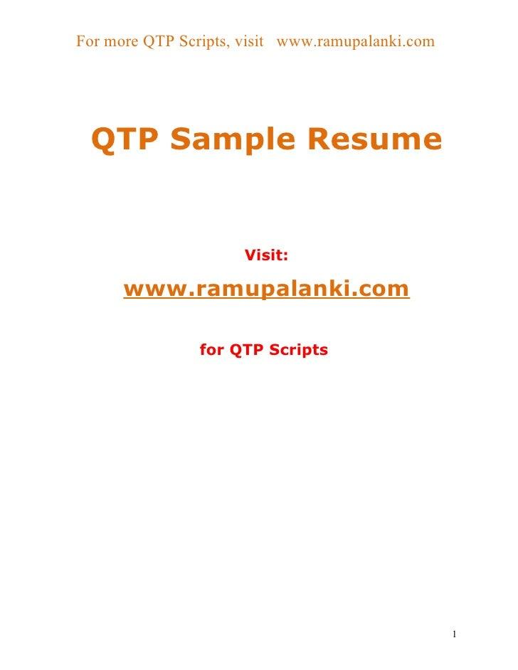 For more QTP Scripts, visit www.ramupalanki.com QTP Sample Resume                      Visit:      www.ramupalanki.com    ...