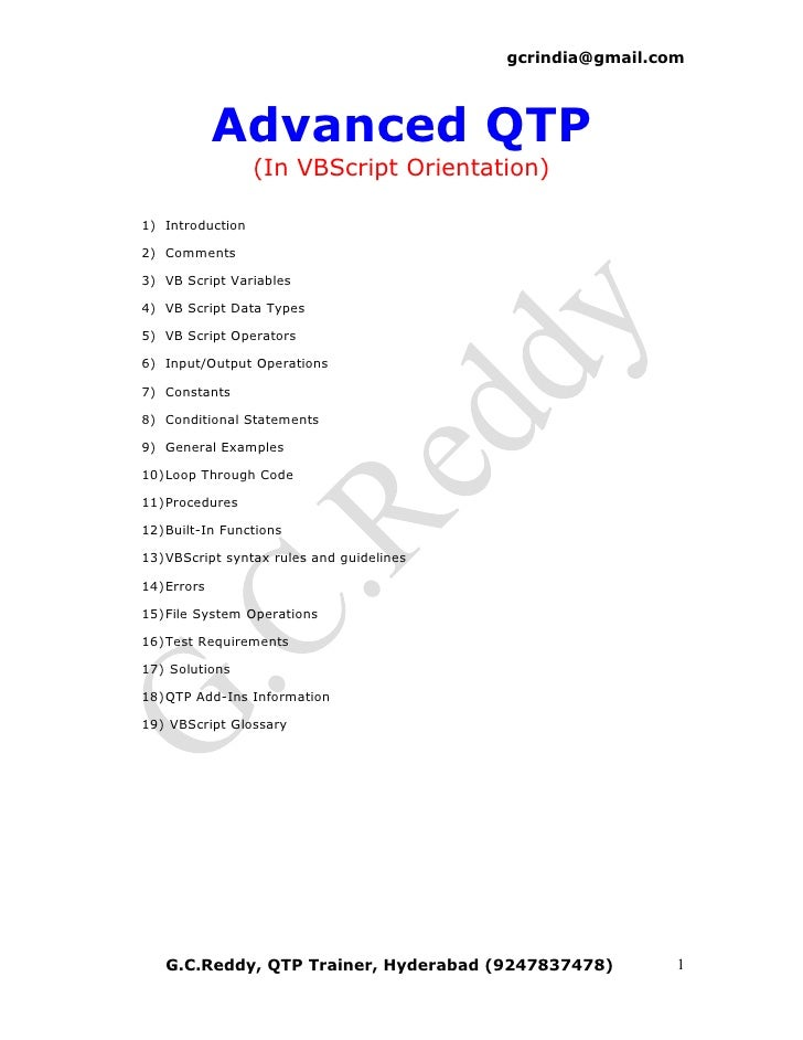 gcrindia@gmail.com                 Advanced QTP                   (In VBScript Orientation)  1) Introduction  2) Comments ...