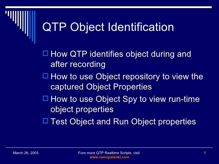 QTP Object Identification <ul><li>How QTP identifies object during and after recording </li></ul><ul><li>How to use Object...