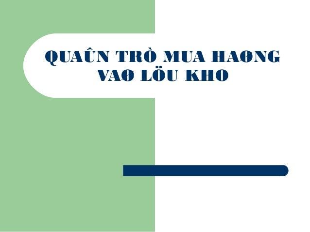 QUAÛN TRÒ MUA HAØNG VAØ LÖU KHO