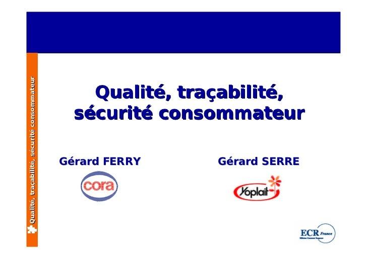 Qualité, traçabilité, sécurité consommateur                                                       Qualité, traçabilité,   ...