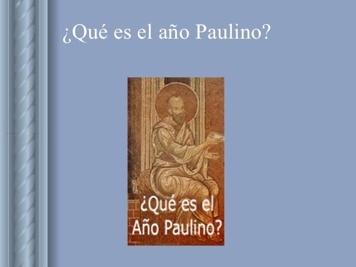 ¿Qué es el año Paulino?
