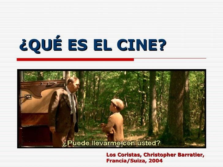¿QUÉ ES EL CINE? Los Coristas, Christopher Barratier, Francia/Suiza, 2004