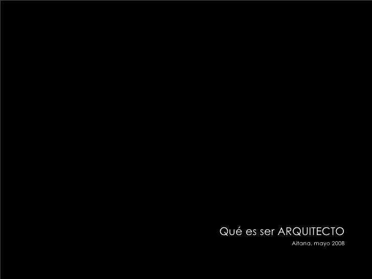 Qué es ser ARQUITECTO             Aitana. mayo 2008