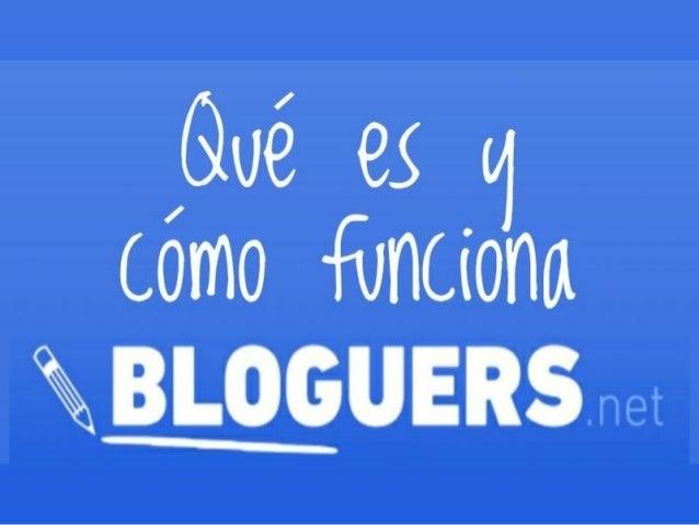 Que es y como funciona #Bloguers_net