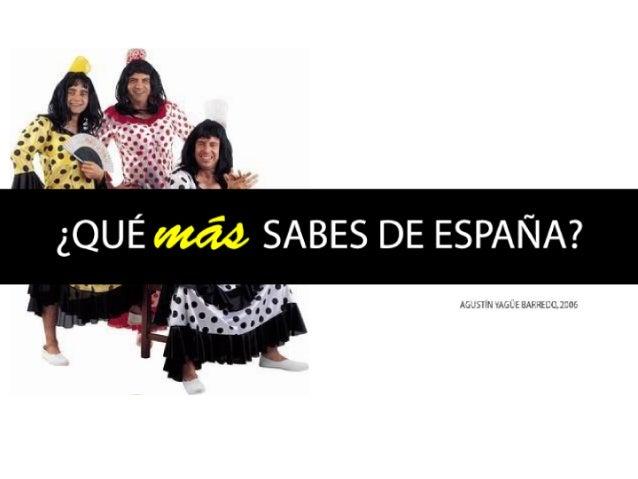 ¿QUÉ MÁS SABES DE ESPAÑA?