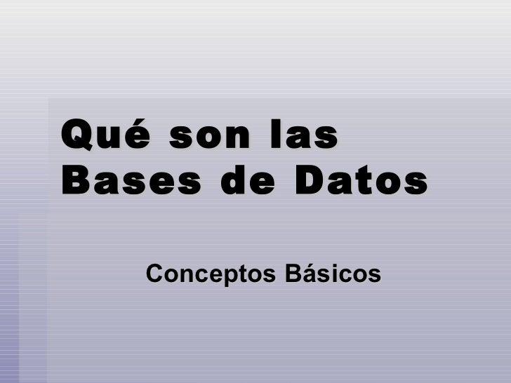 Qué son las Bases de Datos Conceptos Básicos
