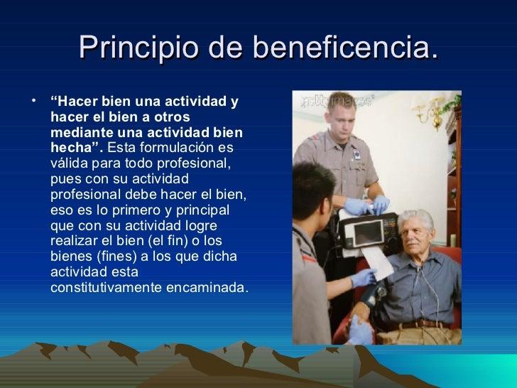 """Principio de beneficencia. <ul><li>"""" Hacer bien una actividad y hacer el bien a otros mediante una actividad bien hecha"""". ..."""