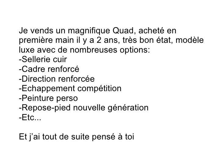 Je vends un magnifique Quad, acheté en première main il y a 2 ans, très bon état, modèle luxe avec de nombreuses options: ...