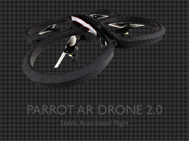 PARROT AR DRONE 2.0 Stable, Automated Flight