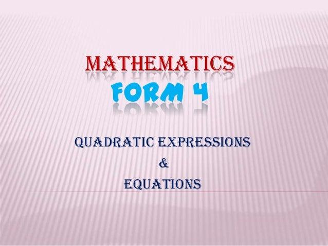 MATHEMATICS FORM 4 Quadratic Expressions & Equations