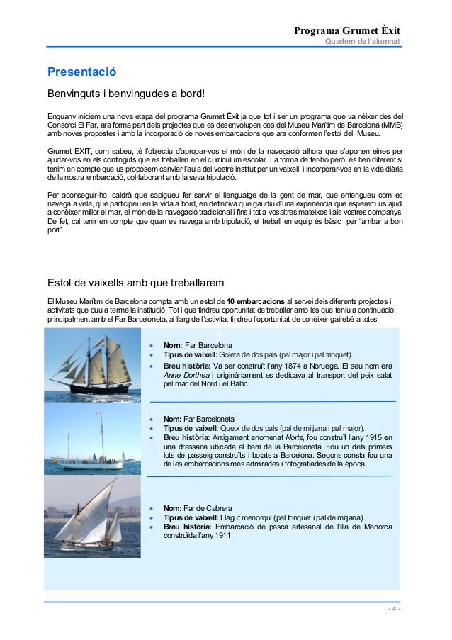 Programa Grumet Èxit Quadern de l'alumnat - 4 - 1 Presentació Benvinguts i benvingudes a bord! Enguany iniciem una nova et...