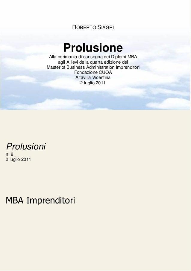 ROBERTO SIAGRI                        Prolusione                 Alla cerimonia di consegna dei Diplomi MBA               ...