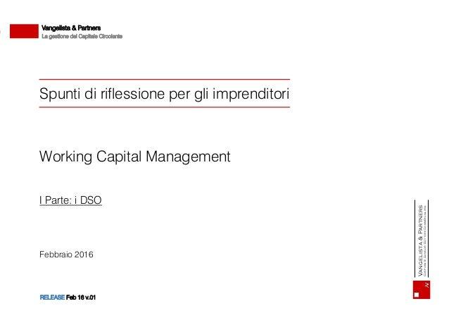 1Vangelista & Partners Corporate Advisor - Dottore Commercialista Spunti di riflessione per gli imprenditori Working Capit...