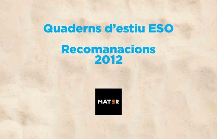 Quaderns d'estiu ESO  Recomanacions      2012