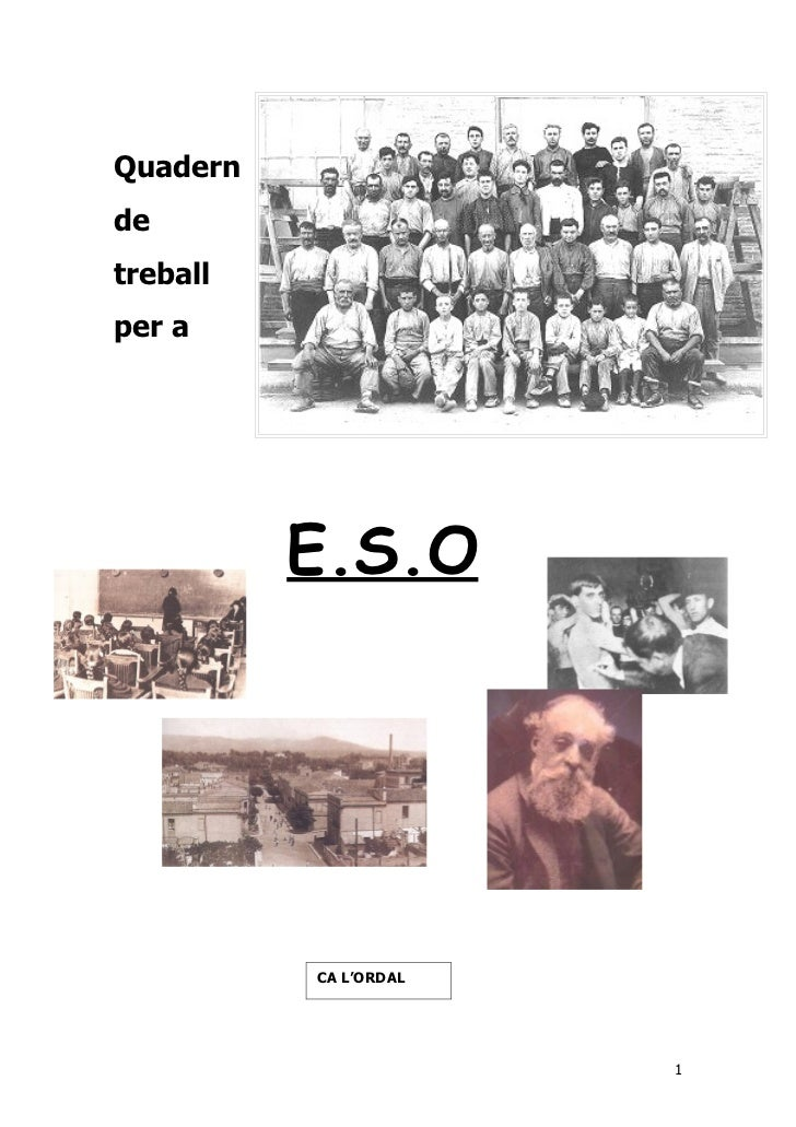 Quaderndetreballper a          E.S.O          CA L'ORDAL                       1