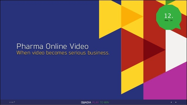 12. Feb.`14  Pharma Online Video  When video becomes serious business.  1 page B
