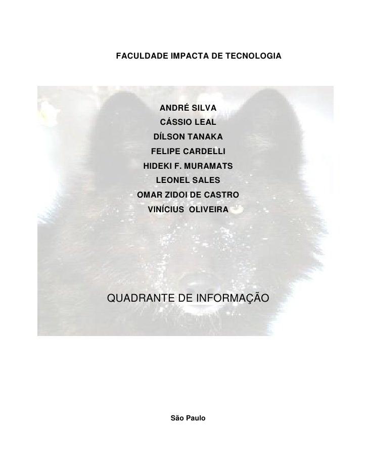 FACULDADE IMPACTA DE TECNOLOGIA              ANDRÉ SILVA          CÁSSIO LEAL         DÍLSON TANAKA        FELIPE CARDELLI...