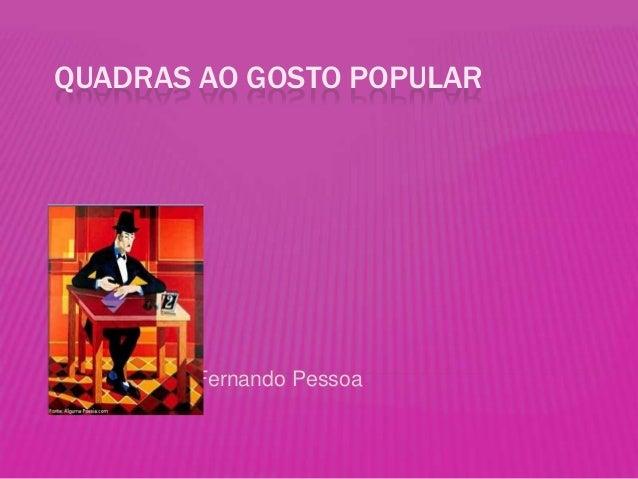QUADRAS AO GOSTO POPULAR Fernando Pessoa