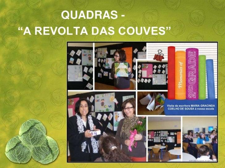 """QUADRAS -""""A REVOLTA DAS COUVES"""""""