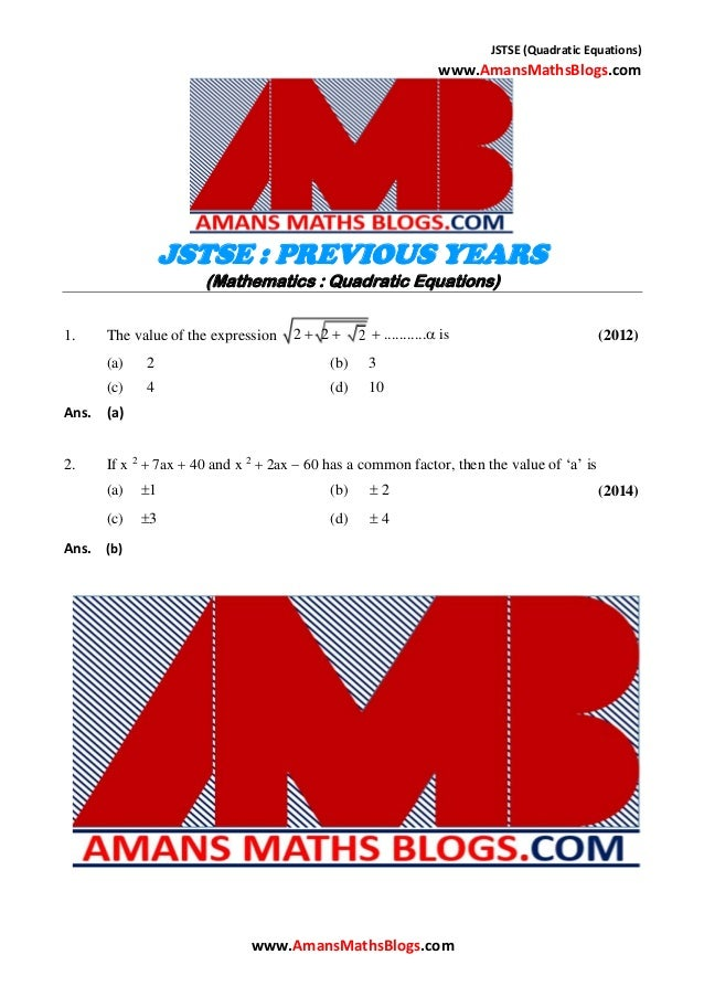 JSTSE (Quadratic Equations) www.AmansMathsBlogs.com JSTSE : PREVIOUS YEARS (Mathematics : Quadratic Equations) 2  2   ...
