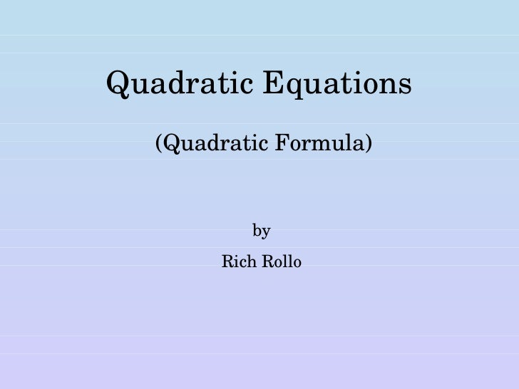 Quadratic Equations (Quadratic Formula) by Rich Rollo