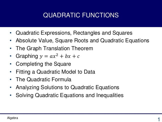 Algebra 1 QUADRATIC FUNCTIONS • Quadratic Expressions, Rectangles and Squares • Absolute Value, Square Roots and Quadratic...
