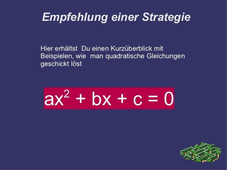 Empfehlung einer Strategie Hier erhältst  Du einen Kurzüberblick mit Beispielen, wie  man quadratische Gleichungen geschic...