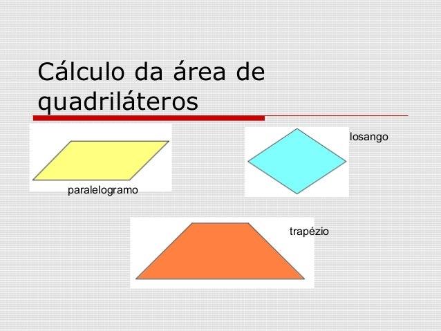 Cálculo da área de quadriláteros paralelogramo losango trapézio