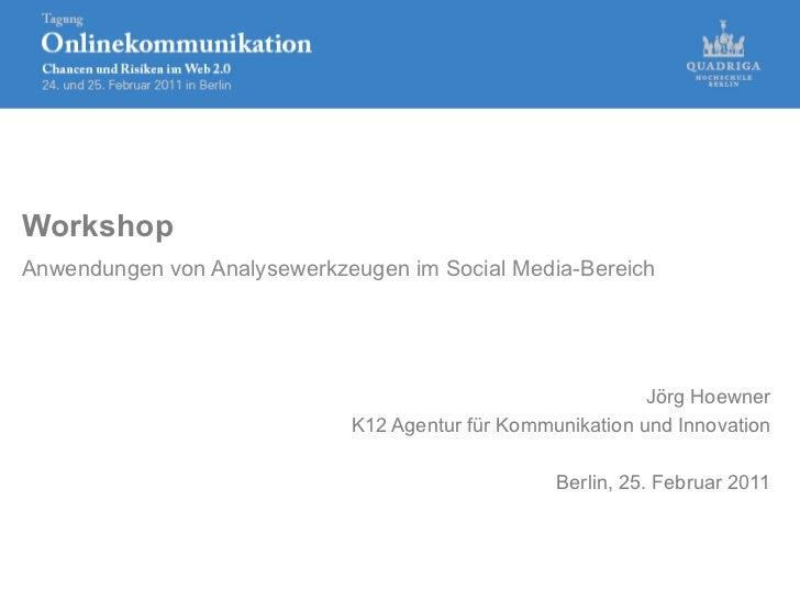 WorkshopAnwendungen von Analysewerkzeugen im Social Media-Bereich                                                         ...