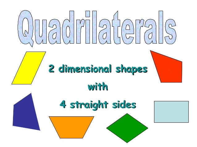 2 dimensional shapes2 dimensional shapeswithwith4 straight sides4 straight sides