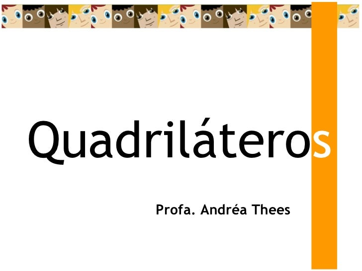 Quadrilátero s Profa. Andréa Thees