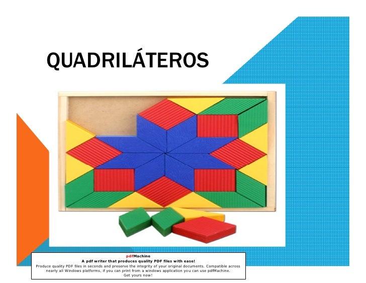 QUADRILÁTEROS                                                pdfMachine                         A pdf writer that produces...