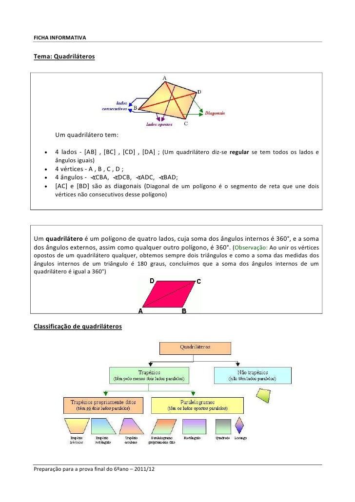 FICHA INFORMATIVATema: Quadriláteros        Um quadrilátero tem:    •   4 lados - [AB] , [BC] , [CD] , [DA] ; (Um quadrilá...