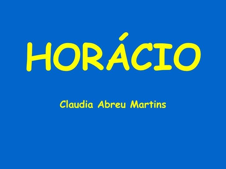 HORÁCIO Claudia Abreu Martins