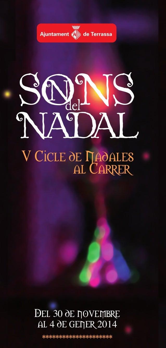 N SONS del  NADAL  Per a més informació: Casa Soler i Palet, Font Vella 28 08221 Terrassa Tel. 93 783 27 11 o bé cultura.d...