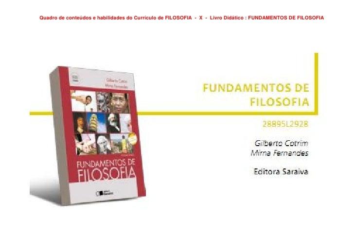 Quadro de conteúdos e habilidades do Currículo de FILOSOFIA - X - Livro Didático : FUNDAMENTOS DE FILOSOFIA