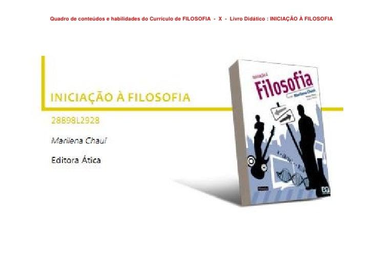 Quadro de conteúdos e habilidades do Currículo de FILOSOFIA - X - Livro Didático : INICIAÇÃO À FILOSOFIA