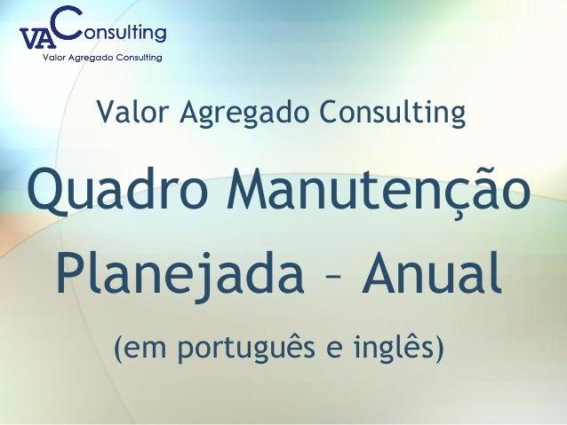 Valor Agregado Consulting Quadro Manutenção Planejada – Anual (em português e inglês)