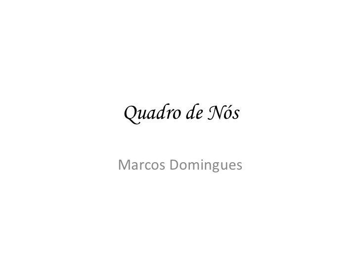 Quadro de Nós<br />Marcos Domingues<br />