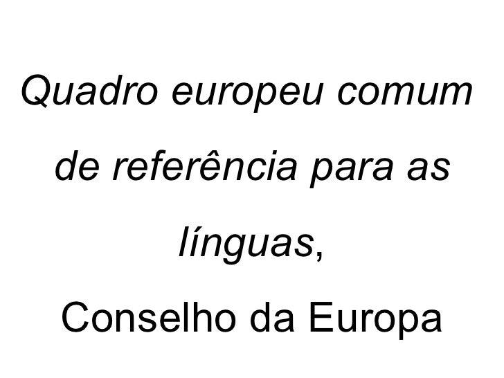 Quadro europeu comum  de referência para as línguas , Conselho da Europa