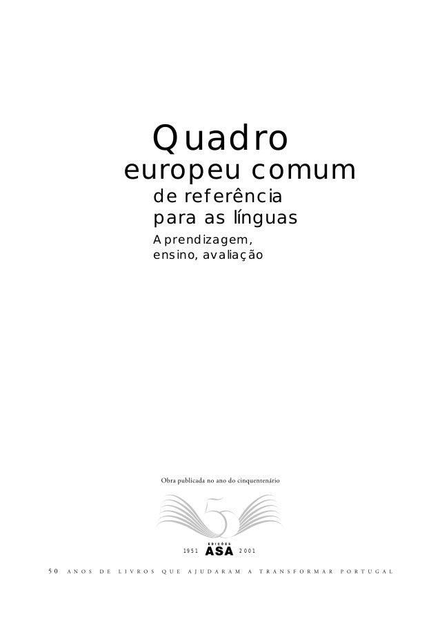 Quadrode referênciapara as línguasAprendizagem,ensino, avaliaçãoeuropeu comum2 0 0 11 9 5 1